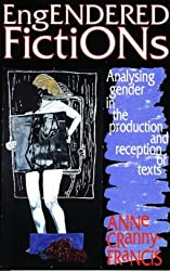 Engendered Fictions: Analysing Gender in the Production and Reception of Texts (Communication & Culture)