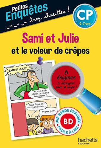 Sami et Julie et le voleur de crêpes : CP 6-7 ans
