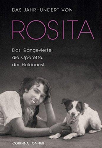 Das Jahrhundert von Rosita: Das Gängeviertel, die Operette, der Holocaust