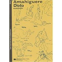 Amahiguere Dolo. Sculpteur
