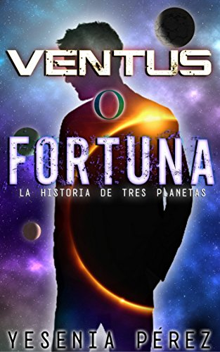 Ventus O Fortuna: La Historia de Tres Planetas