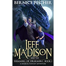 Jeff Madison and the Shimmers of Drakmere (Book 1) (English Edition)