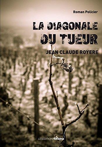 La diagonale du tueur par Jean-Claude Royère