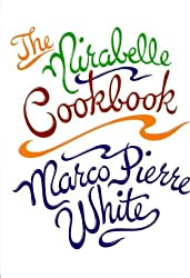 The Mirabelle Cookbook by Marco Pierre White (1999-11-04)