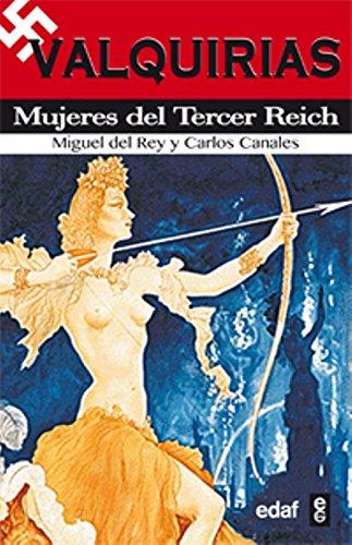 Valquirias. Mujeres Del Tercer Reich (Cronicas Historia)