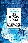 Les bonnes notes de la France. Trente ans d'éducation par Croissandeau