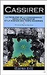 Le problème de la connaissance dans la philosophie et la science des temps modernes, tome 4 par Cassirer