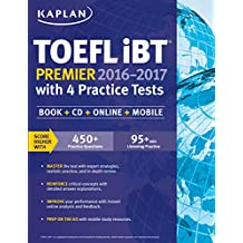 Kaplan TOEFL iBT Premier 2016-2017 with 4 Practice Tests: Book + CD + Online + Mobile
