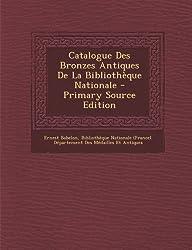 Catalogue Des Bronzes Antiques de La Bibliotheque Nationale