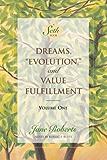 "Dreams, ""Evolution,"" and Value Fulfillment, Volume One (A Seth Book) (English Edition)"