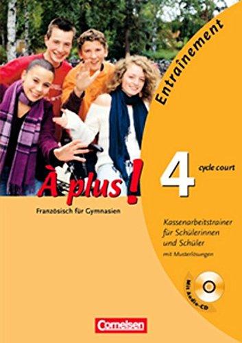 À plus ! - Ausgabe 2004: Band 4 (cycle court) - Klassenarbeitstrainer mit Lösungsbeilage und CD