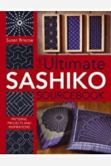 The Ultimate Sashiko Sourcebook: Patterns, Projects and Inspirations Taschenbuch