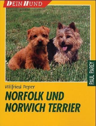 Norfolk- und Norwich-Terrier. Praktische Ratschläge für Haltung, Pflege und Erziehung (Terrier Norfolk)