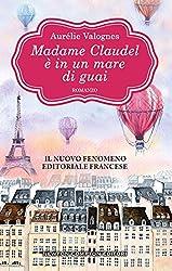 Madame Claudel è in un mare di guai (Italian Edition)