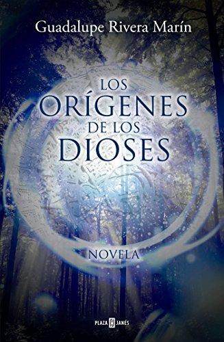 Los Orígenes de los Dioses (Los círculos de los Dioses 3) por Guadalupe Rivera Marín