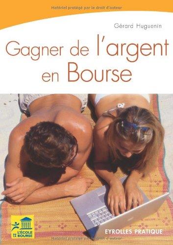 Gagner de l'argent en Bourse par Gérard Huguenin