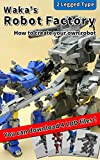 Image de Waka's Robot Factory: How to create your own robot (English Edition)