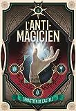 """Afficher """"L'Anti-magicien"""""""
