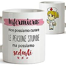 """Taza - Regalo para una enfermera (en italiano) """"Non possiamo curare le persone stupide ma possiamo sedarli"""" - Tazas con letras, sorpresas / regalos para ella. Cerámica 350 mL / 11oz"""