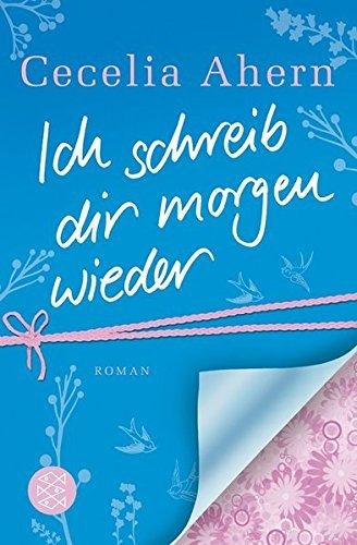 Buchcover Ich Schreib Dir Morgen Wieder by Cecilia Ahern (2011-10-10)