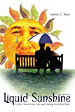 Liquid Sunshine: A Story About Love, Life, And Finding The Will Of God