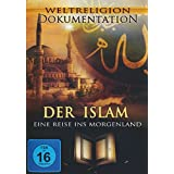 Der Islam - Eine Reise ins Morgenland