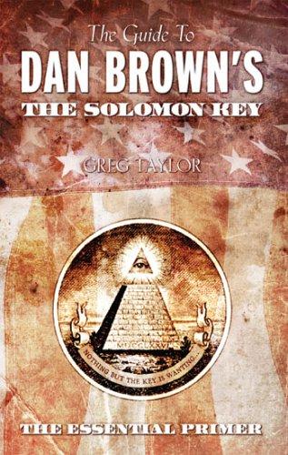 Guide to Dan Brown's The Solomon Key: The Essential Primer (Key Dan Solomon Brown)