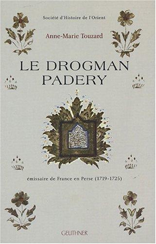 Le Drogman Padery : Emissaire de France en Perse (1719-1925)
