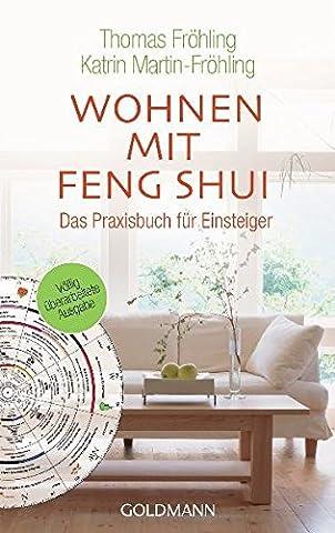Wohnen mit Feng Shui: Das Praxisbuch für