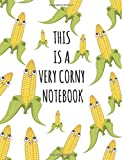 This is a very corny notebook: Composition Book for School,Wide Ruled, 9-3/4 x 7-1/2 for school student/teacher,nutritio