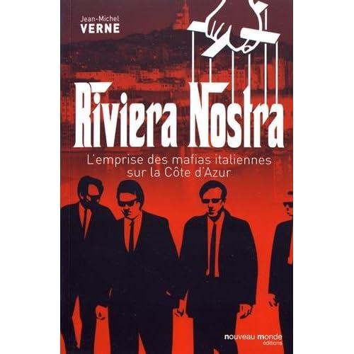 Riviera nostra : L'emprise des mafias italiennes sur la Côte d'Azur