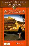 Le Chemin de Saint-Jacques de Compostelle en Espagne : De Saint-Jean-Pied-de-Port à Compostelle : Guide pratique du pèlerin
