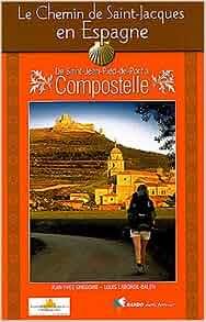 Le chemin de saint jacques de compostelle en - Saint jean pied de port saint jacques de compostelle ...