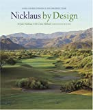 Nicklaus by Design: Golf Course Strategy and Architecture