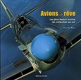 Avions de rêve : Les plus beaux avions de collection en vol