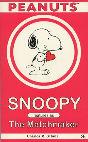 Snoopy : The Matchmaker par Charles M. Schulz