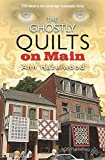 The Ghostly Quilts on Main (The Colebridge Community Series Book 5)