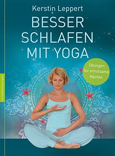 Besser schlafen mit Yoga: Übungen für erholsame Nächte