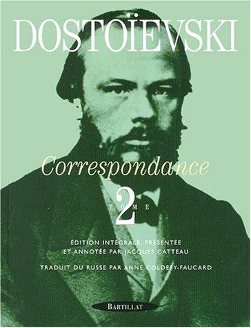 Correspondance, tome 2 : 1865-1873 par Fedor Mikhaïlovitch Dostoïevski