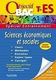 Objectif Bac - Spécial Entraînement - Sciences Economiques et Sociales Terminale ES...