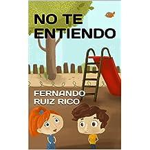 No te entiendo (Cuentos infantiles bilingües español-inglés, ilustraciones en color nº 8)