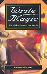 [Write Your Own Magic: The Hidden Power in Your Words] (By: Richard Webster) [published: June, 2001]