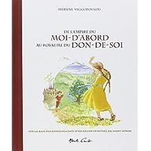 De l'empire du Moi-d'abord au royaume du Don-de-soi : Sur la base des enseignements de l'Ancien Païssios du mont Athos