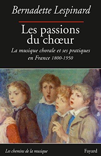 Les passions du choeur 1800-1950 (Musique)