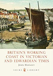 Britain's Working Coast in Victorian and Edwardian Times (Shire Library)