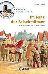 Im Netz der Falschmünzer: Ein Ratekrimi um Martin Luther (Tatort Geschichte)