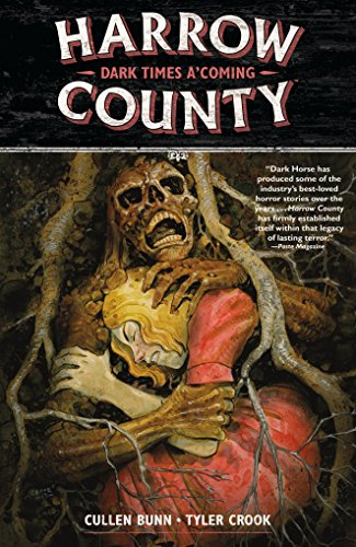 (Harrow County Volume 7: Dark Times A'Coming)
