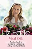 Vital Oils: The bestselling guide to wellbeing with potent plant oils (Wellbeing Quick Guides)