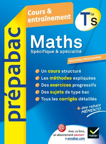Maths Tle S Spcifique & spcialit - Prpabac Cours & entranement: Cours, mthodes et exercices - Terminale S