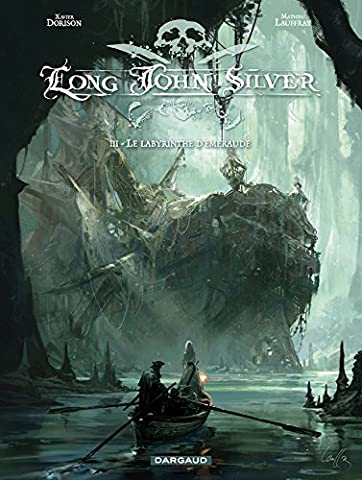 Le Labyrinthe Tome 3 - Long John Silver - tome 3 -